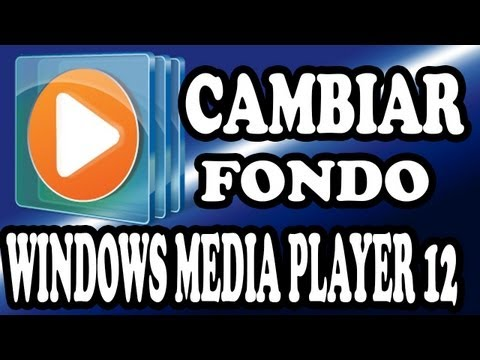 Cambiar Fondo a Windows Media Player 12