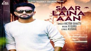 Saar Laina Aan   Teaser  Victor Bhatti  New Punjab