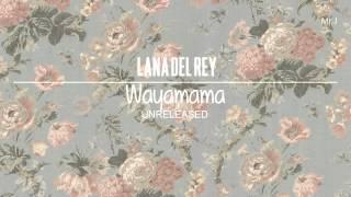 Lana Del Rey - Wayamama (Unreleased)