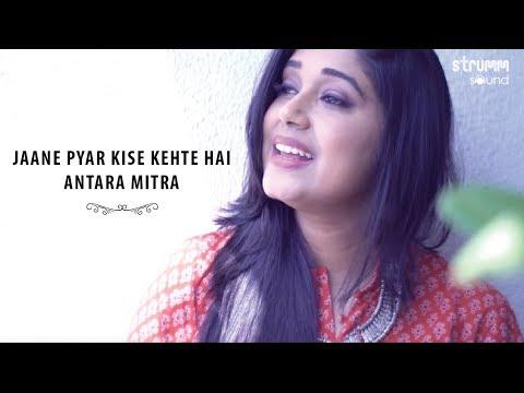 Jaane Pyar Kise Kehte Hai I Antara Mitra I Tagore for Everyone