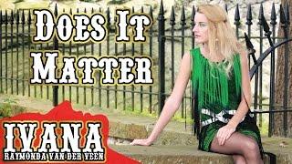 Ivana - Does It Matter (Music Video) @ivanavanderveen