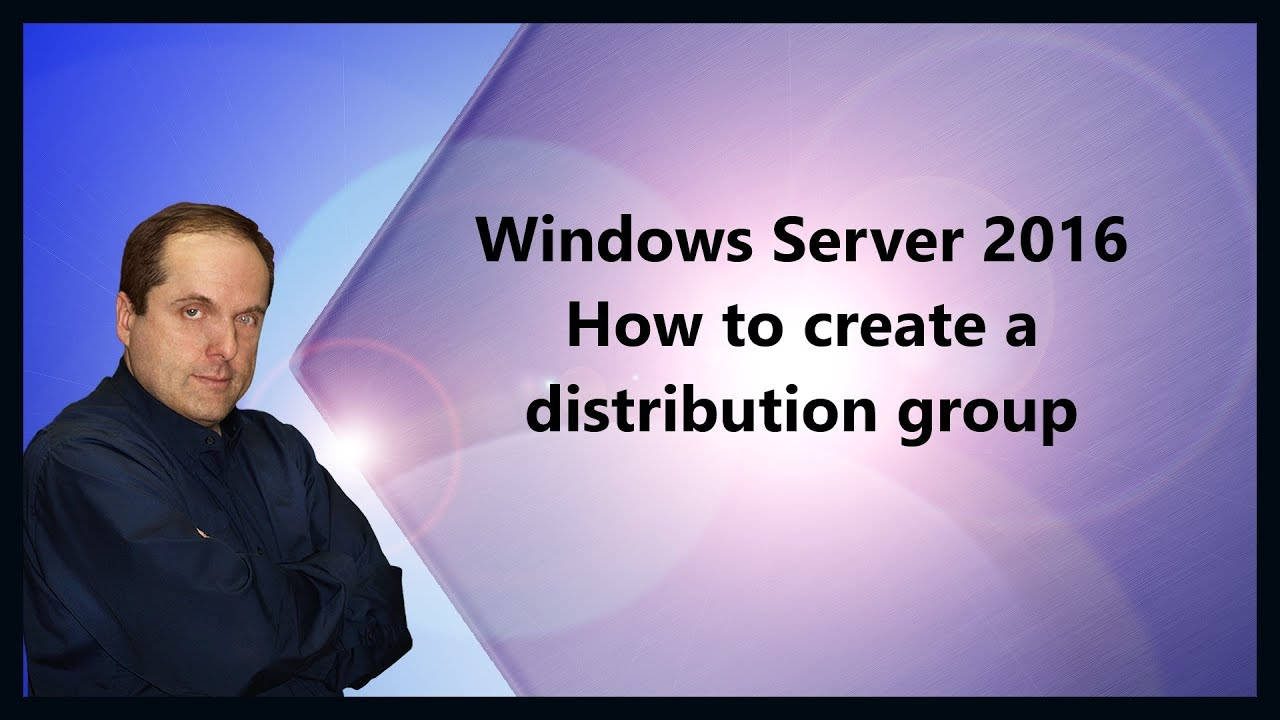 Windows Distribution Of Windows Server 10 How To Create A Distribution Group Youtube