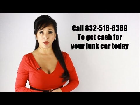 We Buy Junk Cars Houston TX - Call 832-516-6369 Get Cash For Your Junk Car