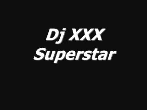 Dj XXX - Superstar