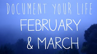 Document Your Life // February & March 2015