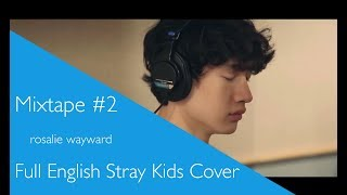 Mixtape#2 - English Stray Kids Cover【rosalie】