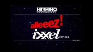 IXXEL- ALLEZ (KARHINO Madagaskar Remix)