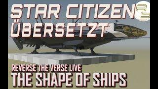 [Sondersendung] Star Citizen: Reverse the Verse - The Shape of Ships (German/Deutsch, 07.12.2018)