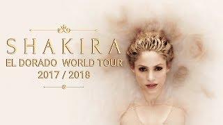 Shakira - EL DORADO WORLD TOUR 2017/2018 (Dates/Tickets)