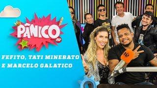 Fefito, Tati Minerato e Marcelo Galatico - Pânico