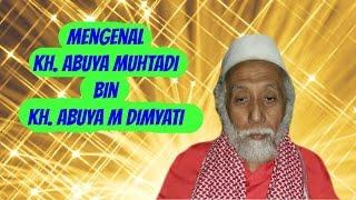 Mengenal Abuya Muhtadi