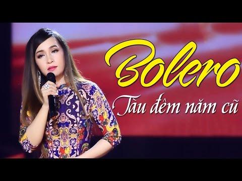 Tàu Đêm Năm Cũ - Liên Khúc Nhạc Trữ Tình Bolero Hay Nhất 2017 | tau dem nam cu