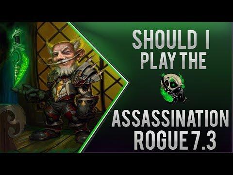 Should I play Assassination Rogue 7.3 - WoD Sub respray?- World of warcraft