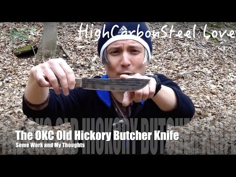 The OKC Old Hickory Butcher Knife - Some Work and My Thoughts