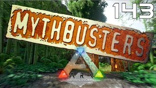ARK Survival Evolved [#143] ARK Mythbusters - Pogromcy mitów