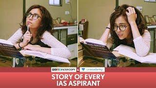 FilterCopy | Story Of Every IAS Aspirant | Ft. Barkha Singh