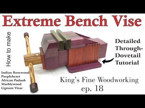 18 - How to Make the Extreme Bench Vise All Exotic Wood incl Through-Dovetail Tutorial