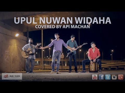 Upul Nuwan Widaha Covered By Api Machan