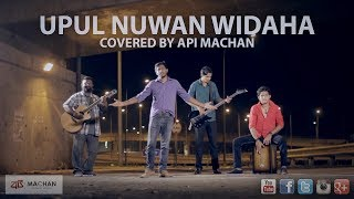 Upul Nuwan Widaha - Covered by Api Machan
