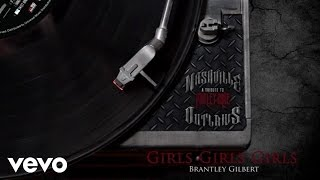 Brantley Gilbert - Girls Girls Girls