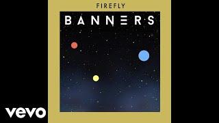 BANNERS - Firefly (Audio)
