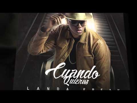 Cuando Quieras - Landa Freak (Audio oficial)