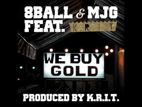 8Ball & MJG ft. Big K.R.I.T. - We Buy Gold