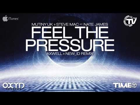 Mutiny UK Steve Mac Ft. Nate James Feel The Pressure Axwell NEW ID Remix Time Records
