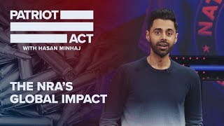 The NRA's Global Impact | Patriot Act with Hasan Minhaj | Netflix