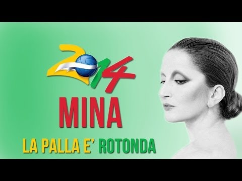 Mina - La palla è rotonda [Mondiali di calcio Brasile 2014]