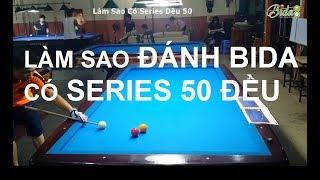 [bida8.vn] Nguyễn Thành Trung - Làm Sao Có Series Đều 50