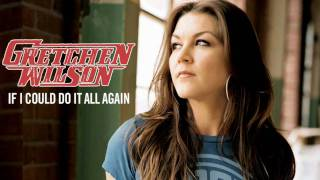 Watch Gretchen Wilson If I Could Do It All Again video