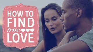 HOW TO FIND TRUE LOVE ♥♥ {MY 3 SECRETS} ♥♥