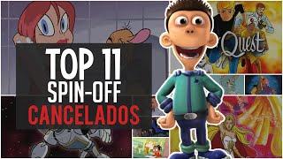 Spin-off de series CANCELADOS    Top 11