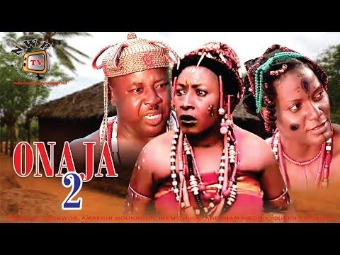 Onaja 2    - Nigerian Nollywood Movie