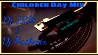 J.R.H Chef Dj & Dj Nashmix - Children Day Mix