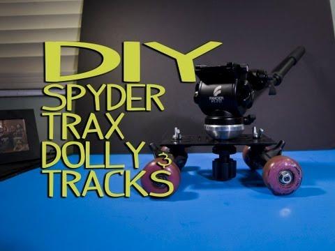 [DIY] Spyder Trax Dolly and Tracks