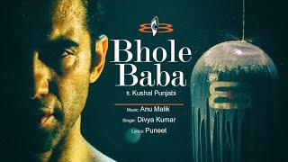 Bhole Baba | Anu Malik Feat. Kushal Punjabi| Divya Kumar | T Series