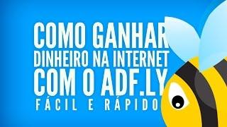 Como ganhar dinheiro na internet em 7 minutos com o AdFly