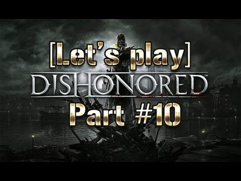 [Let's Play] Dishonored #10