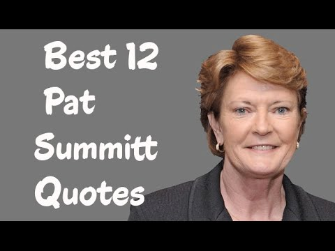 Best 12 Pat Summitt Quotes - The former women's college basketball head coach