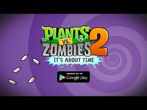 Plants vs. Zombies 2 - Google Play Launch Trailer
