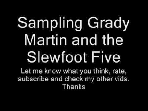 Sampling Grady Martin and the Slewfoot Five