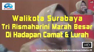 Wali Kota Surabaya Tri Rismaharini marah besar di depan cama...