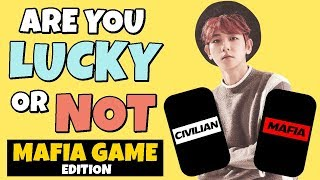 ARE YOU LUCKY OR NOT (MAFIA GAME EDITION) |KPOP GAME|