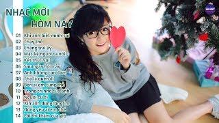 Nhạc Hay Dễ Gây Nghiện - Playlist Nhạc Trẻ Tâm Trạng Hay Nhất 2018 - Nhạc Mới Hôm Nay