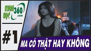 KHOA HOC 360: MA CO THAT HAY KHONG