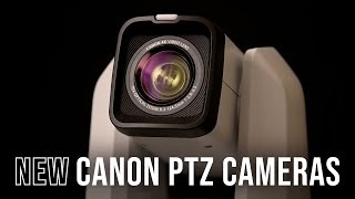 NEW Canon PTZ Cameras: CR-N300 & CR-N500 | First Look
