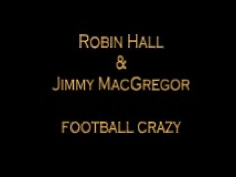 Robin Hall And Jimmie Macgregor - Football Crazy