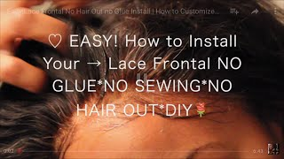 Easy|Lace Frontal No Hair Out no Glue Install | How to Customize to 100%Natural looking |Baby Hairs